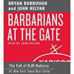 Barbarians at the Gate: The Fall of RJR Nabisco | Bryan Burrough