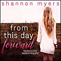 From This Day Forward Audiobook by Shannon Myers Narrated by Maren McGuire