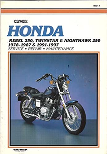 honda rebel 250 twinstar nighthawk 1978 1997 1991 1997 ed rh amazon com 1987 honda rebel 250 service manual 1987 honda rebel 450 owners manual
