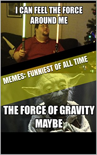 Memes: Funniest of All Time: Science Memes (Cat, Life, Anime, Manga, Minecraft, Nerd) (The Best Memes Of All Time)