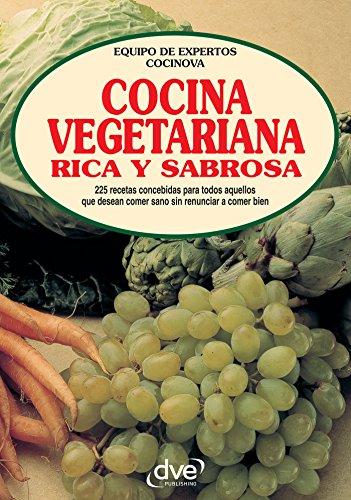 Cocina vegetariana rica y sabrosa (Spanish Edition) by [Equipo de expertos Cocinova]
