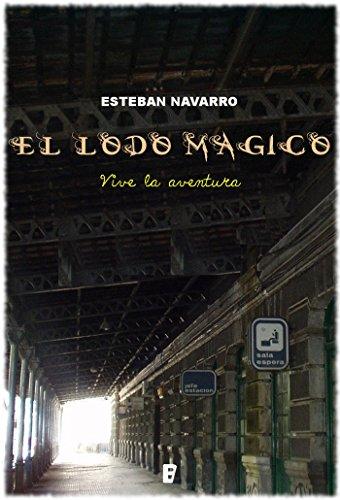 Portada del libro El lodo mágico de Esteban Navarro