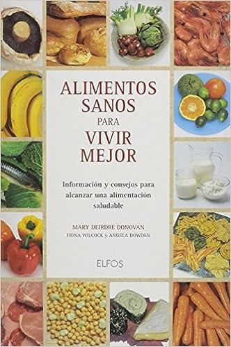 Alimentos Sanos Para Vivir Mejor (Spanish Edition): Mary Deirdre Donovan: 9788488990877: Amazon.com: Books