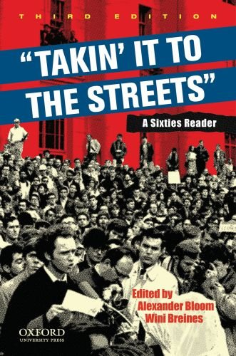 ''Takin' it to the streets'': A Sixties Reader by Oxford University Press