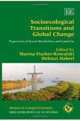 Socioecological Transitions and Global Change: Trajectories of Social Metabolism and Land Use (Advances in Ecological Economics Series) by Helmut Haberl (2007-07-07) Hardcover
