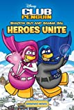 Shadow Guy and Gamma Gal: Heroes Unite (Disney Club Penguin)
