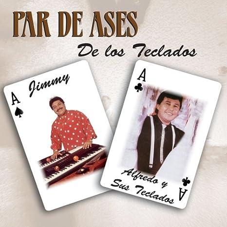 Par de Ases de Los Teclados: Alfredo Y Sus Teclados, Jimmy: Amazon ...