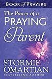 The Power of a Praying® Parent Book of Prayers