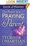 The Power of a Praying� Parent Book o...