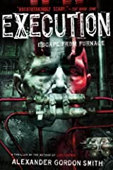 Execution: Escape from Furnace 5 by Alexander Gordon Smith(2013-06-25) Paperback