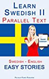 Learn Swedish II - Parallel Text - (Swedish - English) Easy Stories