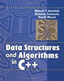 Data Structures and Algorithms in C++ 1st edition by Goodrich, Michael T., Tamassia, Roberto, Mount, David M. (2003) Paperback