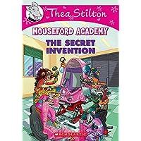 The Secret Invention (Thea Stilton Mouseford Academy #5), 5: A Geronimo Stilton Adventure