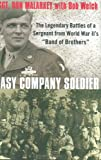 Easy Company Soldier, Don Malarkey and Bob Welch, 0312378491