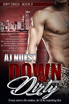 Down & Dirty: Romantic Suspense Series (Dirty Deeds Book 3) by [Nuest, AJ]