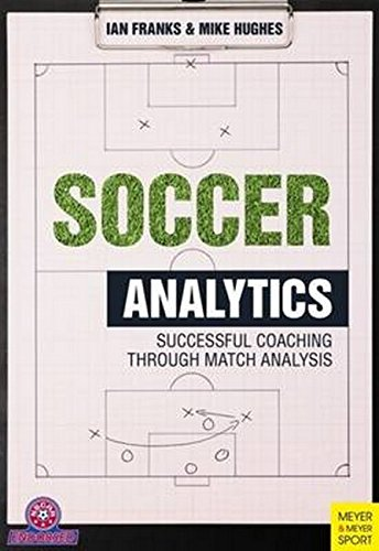 Soccer Analytics: Successful Coaching Through Match Analysis