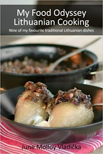 My food odyssey lithuanian cooking nine of my favourite my food odyssey lithuanian cooking nine of my favourite traditional lithuanian dishes june molloy vladicka 9781543236439 amazon books forumfinder Gallery