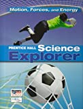 Prentice Hall Science Explorer: Motion, Forces and Energy, PRENTICE HALL, 0131150995