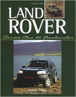 Land rover series one to freelander graham robson 9781861265586 land rover series one to freelander graham robson 9781861265586 amazon books fandeluxe Gallery