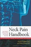 The Neck Pain Handbook, Grant Cooper and Alex Visco, 0979356482