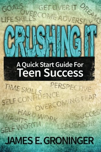 Crushing It  A Quick Start Guide For Teen Success