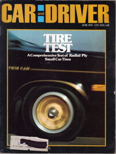 Car and Driver Magazine June 1974 (Tire Test! A comprehensive test of radial ply small car tires!)