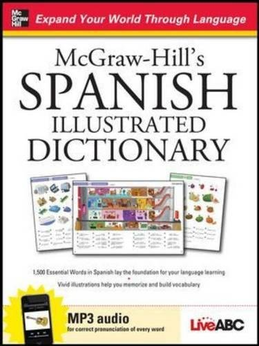 McGraw-Hill's Spanish Illustrated Dictionary (McGraw-Hill Dictionary - Kids Dictionary 2011