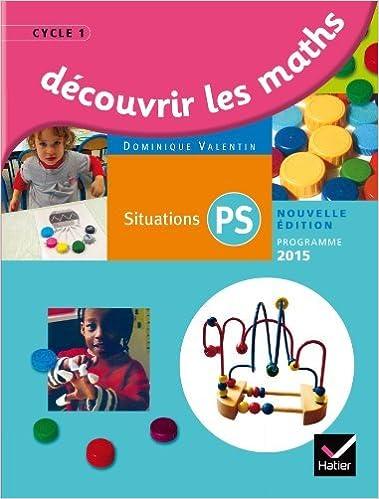 Téléchargements gratuits sur Kindle pour iPad Découvrir les mathématiques Petite Section éd. 2015 - Guide de l'enseignant de Dominique Valentin (26 mai 2015) Broché en français PDF
