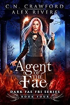 Agent of the Fae (Dark Fae FBI Book 4) by [Rivers, Alex, Crawford, C.N.]