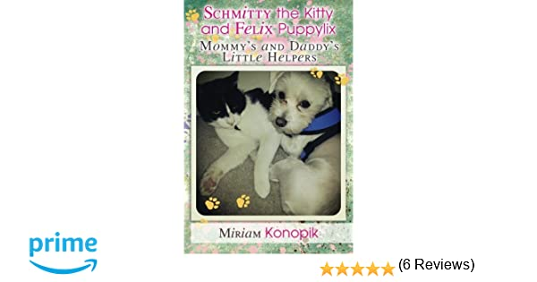 Schmitty the Kitty and Felix Puppylix: Mommy's and Daddy's Little ...