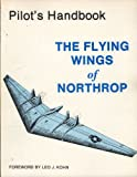 img - for Pilot's Handbook the Flying Wings of Northrop for Model YB-49 Airplane (American Flight Manuals) book / textbook / text book