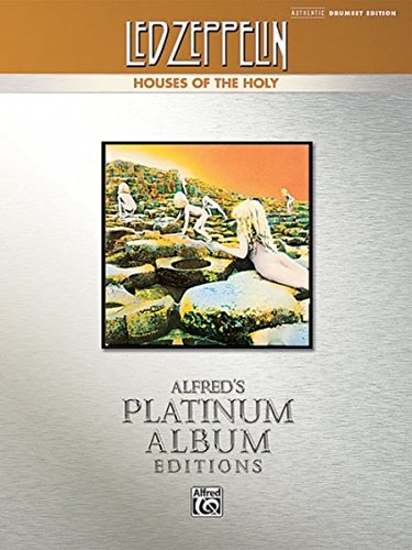 Led Zeppelin -- Houses of the Holy Platinum Drums: Drum Transcriptions (Alfred's Platinum Album Editions)