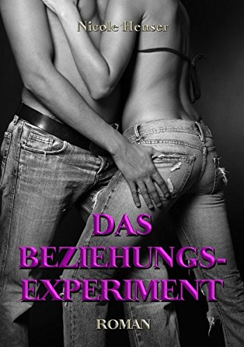 Das Beziehungs-Experiment (German Edition)