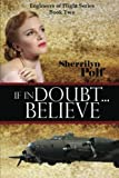 If in Doubt... Believe, Sherrilyn Polf, 1482551098