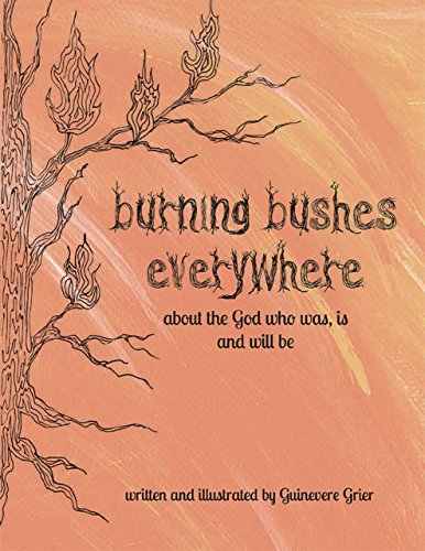 Burning Bushes Everywhere: About the God who was, is and will be