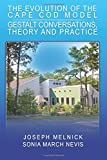 The Evolution of the Cape Cod Model: Gestalt Conversations, Theory and Practice