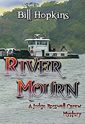 River Mourn (The Judge Rosswell Carew Mystery Series Book 2)