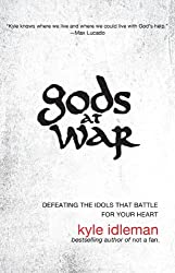 Gods at War: Defeating the Idols That Battle for Your Soul (Christian Large Print Originals)