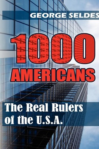 1000 Americans: The Real Rulers of the U.S.A. -  George Seldes, Paperback