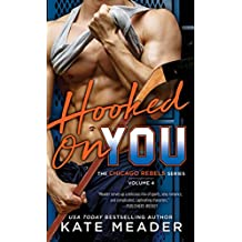 Hooked On You (The Chicago Rebels Series Book 4)