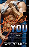 Hooked On You (The Chicago Rebels Series)