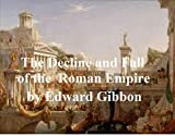 Image of THE DECLINE AND FALL OF THE ROMAN EMPIRE IN SIX VOLUMES (ILLUSTRATED)