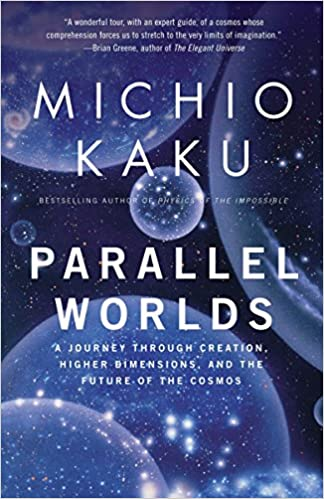 Parallel Worlds: A Journey Through Creation, Higher Dimensions, and