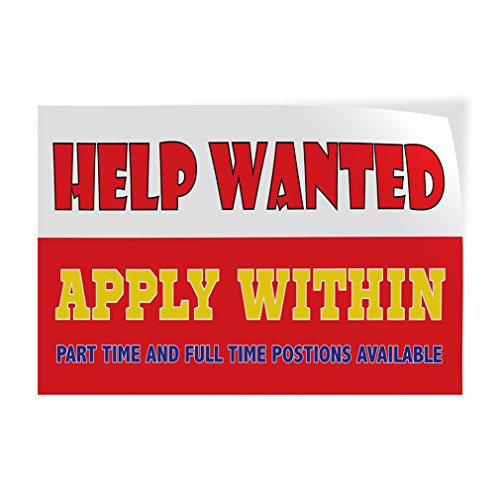 Help Wanted Poster - Help Wanted - Part Time And Full Time Indoor Store Sign Vinyl Decal Sticker - 9.25inx24in,