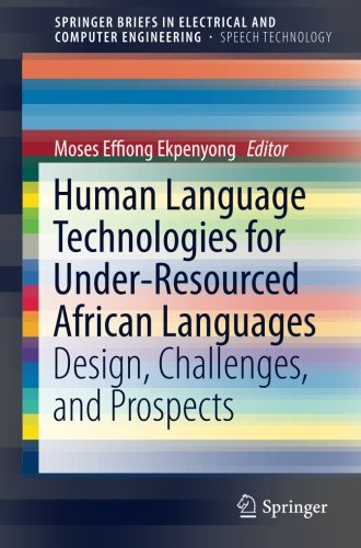 Search : Human Language Technologies for Under-Resourced African Languages: Design, Challenges, and Prospects (SpringerBriefs in Electrical and Computer Engineering)