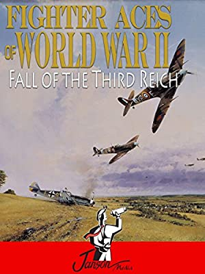 Fighter Aces of World War II: Fall of the Third Reich