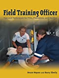 Field Training Officer: Tips And Techniques For Ftos, Preceptors, And Mentors