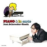Piano A La Carte Feat. Schroeder-Headz