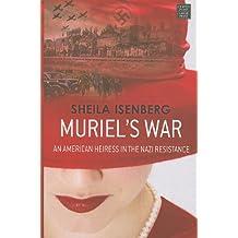 Muriel's War: An American Heiress in the Nazi Resistance