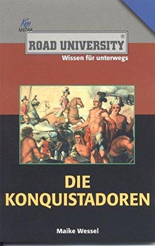 Die Konquistadoren (Road University Taschenbuch)